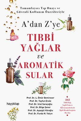 hay kitap - A'dan Z'ye Tıbbi Yağlar ve Aromatik Sular