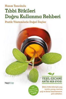 hay kitap - Tıbbi Bitkileri Doğru Kullanma Rehberi Nazım Tanrıkulu